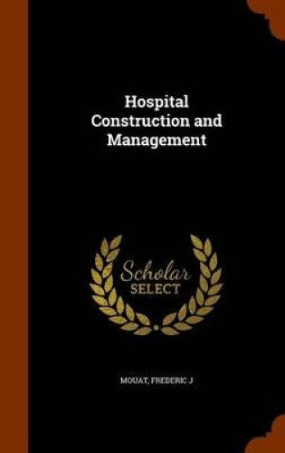 Hospital-Construction-and-Management-by-Mouat-Frederic-J