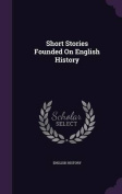 Short Stories Founded on English History