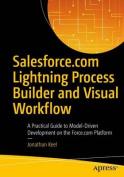 Salesforce.com Lightning Process Builder and Visual Workflow