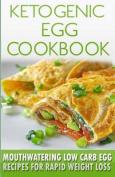 Ketogenic Egg Cookbook