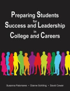 Preparing Students for Success and Leadership in College and Careers