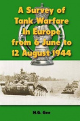 A Survey of Tank Warfare in Europe from 6 June to 12 August 1944