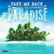 2017 Take Me Back to Paradise Wall Calendar