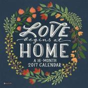 2017 Love Begins at Home Wall Calendar