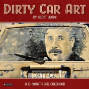 2017 Dirty Car Art Wall Calendar