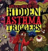 Adventures of the Hidden Asthma Triggers