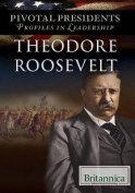 Theodore Roosevelt (Pivotal Presidents
