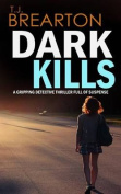 Dark Kills a Gripping Detective Thriller Full of Suspense
