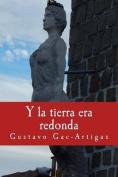 Y La Tierra Era Redonda [Spanish]