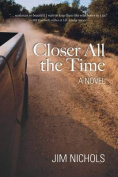Closer All the Time