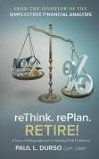 Rethink. Replan. Retire!