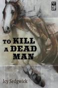 To Kill a Dead Man