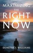 Maximizing the Right Now