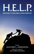 H.E.L.P. - Holistically Establishing Lasting Principals