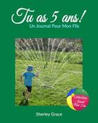 Tu as 5 ANS! Un Journal Pour Mon Fils [FRE]