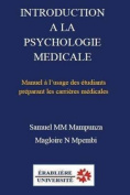 Introduction a la Psychologie Medicale [FRE]