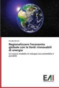 Regionalizzare L'Economia Globale Con Le Fonti Rinnovabili Di Energia [ITA]