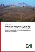 Rapporto Tra Enogastronomia E Domanda Turistica Nelle Langhe [ITA]