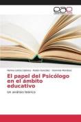 El Papel del Psicologo En El Ambito Educativo [Spanish]