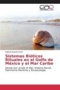 Sistemas Bioticos Rituales En El Golfo de Mexico y El Mar Caribe [Spanish]
