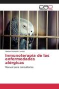 Inmunoterapia de Las Enfermedades Alergicas [Spanish]