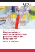 Mejoramiento Continuo de La Fase Pre-Analitica del Laboratorio [Spanish]