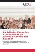 La Tributacion En Las Cooperativas de Ahorro y Credito del Ecuador [Spanish]