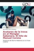 Avatares de La Trova En El Manglar Habanero. El Hito de Manuel Corona [Spanish]