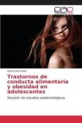 Trastornos de Conducta Alimentaria y Obesidad En Adolescentes [Spanish]