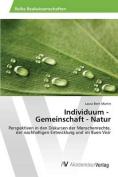 Individuum - Gemeinschaft - Natur [GER]