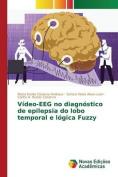 Video-Eeg No Diagnostico de Epilepsia Do Lobo Temporal E Logica Fuzzy [POR]