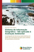 Sistema de Informacao Geografica - Sig Aplicado a Avaliacao Ambiental [POR]