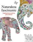 Naturaleza Facinante [Spanish]