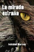 La Mirada Extrana [Spanish]
