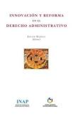 Innovacion y Reforma En El Derecho Administrativo.  [Spanish]
