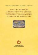 Hacia El Derecho Administrativo Global [Spanish]