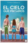 El Cielo Que Pintamos [Spanish]