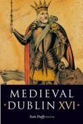 Medieval Dublin: Proceedings of Clontarf 1014-2014