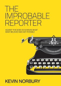 The Improbable Reporter