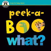 Begin Smart(tm) Peek-A-Boo What? [Board Book]