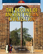 The Decline of Ancient Indian Civilization