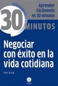 Negociar Con Exito En La Vida Cotidiana [Spanish]
