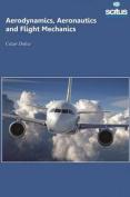 Aerodynamics, Aeronautics & Flight Mechanics