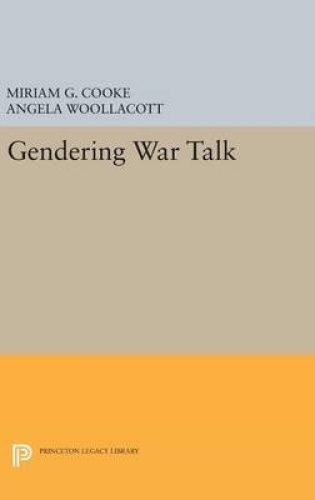 Gendering War Talk (Princeton Legacy Library) by Miriam G. Cooke.