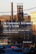 The Steelworkers' Retirement Security System