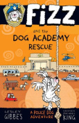 Fizz and the Dog Academy Rescue