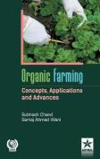 Organic Farming Concepts, Application and Advances