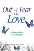 Out of Fear, into Love