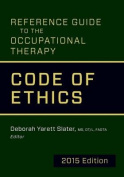 Reference Guide to the Occupational Therapy Code of Ethics