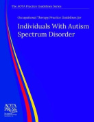 Occupational Therapy Practice Guidelines for Individuals with Autism Spectrum Disorder